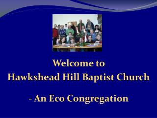 Welcome to  Hawkshead  Hill Baptist Church - An Eco Congregation