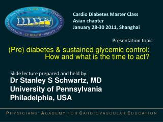 (Pre) diabetes & sustained glycemic control:  How and what is the time to act?