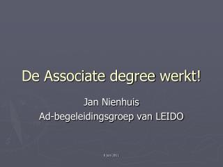 De  Associate degree  werkt!