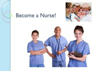 Become a Nurse!