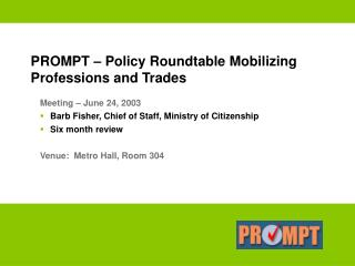 PROMPT – Policy Roundtable Mobilizing Professions and Trades