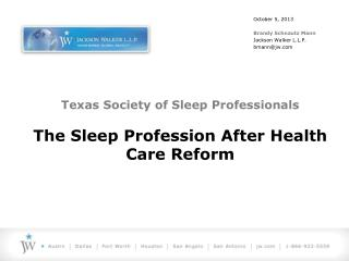 Texas Society of Sleep Professionals The Sleep Profession After Health Care Reform