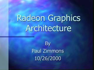 Radeon Graphics Architecture