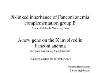 X-linked inheritance of Fanconi anemia complementation group B Amom Ruhikanta Meetei og fleiri