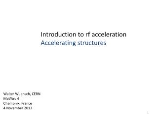 Introduction to rf acceleration Accelerating structures