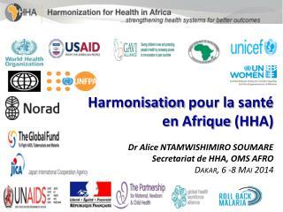 Harmonisation  pour la santé  en  Afrique  (HHA)  Dr Alice NTAMWISHIMIRO SOUMARE