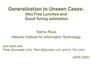 Generalization to Unseen Cases: (No) Free Lunches and   Good-Turing estimation