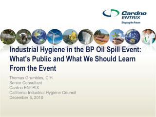 Thomas Grumbles, CIH Senior Consultant Cardno ENTRIX California Industrial Hygiene Council