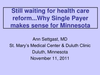 Still waiting for health care reform...Why Single Payer makes sense for Minnesota