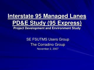 Interstate 95 Managed Lanes PDE Study 95 Express Project Development and Environment Study