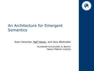 An Architecture for Emergent Semantics