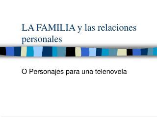 LA FAMILIA y las relaciones personales