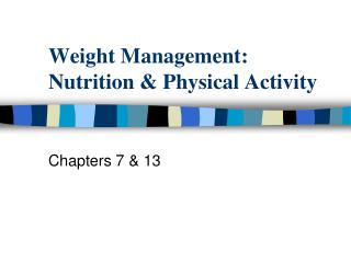 Weight Management:  Nutrition & Physical Activity