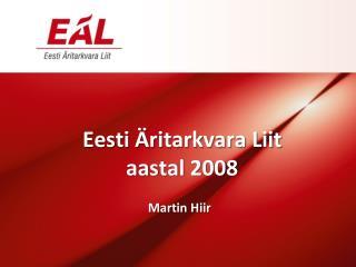 Eesti Äritarkvara Liit  aastal 2008