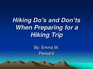 Hiking Do's and Don'ts When Preparing for a Hiking Trip