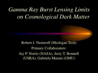 Gamma Ray Burst Lensing Limits on Cosmological Dark Matter