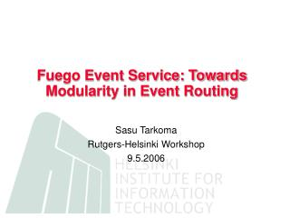 Fuego Event Service: Towards Modularity in Event Routing