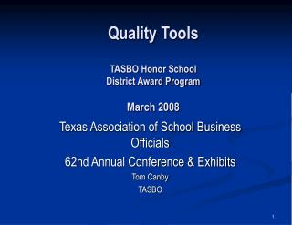 Quality Tools TASBO Honor School  District Award Program March 2008