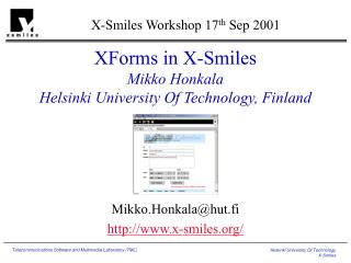XForms in X-Smiles Mikko Honkala Helsinki University Of Technology, Finland