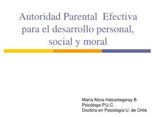 Autoridad Parental  Efectiva para el desarrollo personal, social y moral