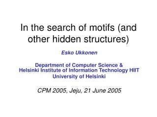 In the search of motifs (and other hidden structures)