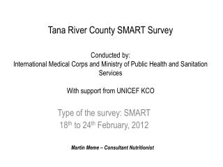 Type of the survey: SMART 18 th  to 24 th  February, 2012