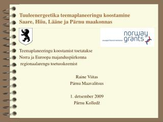 Tuuleenergeetika teemaplaneeringu koostamine  Saare, Hiiu, Lääne ja Pärnu maakonnas
