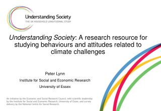 Peter Lynn Institute for Social and Economic Research University of Essex