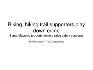 Biking, hiking trail supporters play down crime Some Macomb property owners raise safety concerns