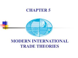 MODERN INTERNATIONAL TRADE THEORIES