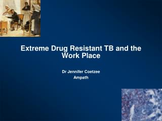 Extreme Drug Resistant TB and the Work Place