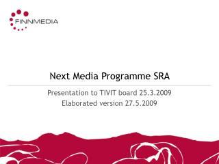 Next Media Programme SRA