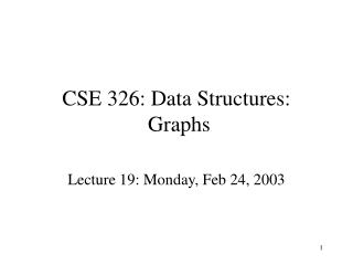 CSE 326: Data Structures:  Graphs