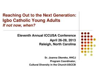 Reaching  O ut  to  the Next  G eneration :  Igbo Catholic Young  Adults If  not now, when?