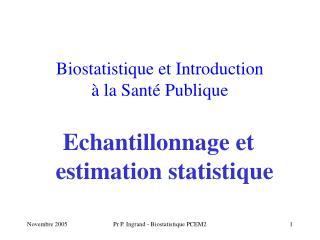 Biostatistique et Introduction  à la Santé Publique