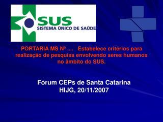 Fórum CEPs de Santa Catarina HIJG, 20/11/2007