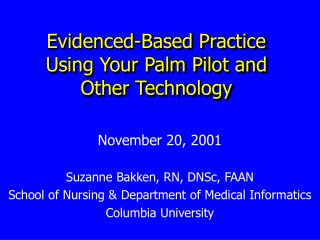Evidenced-Based Practice Using Your Palm Pilot and Other Technology