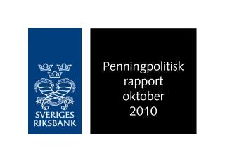 Penningpolitisk rapport  oktober 2010