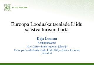 Euroopa Looduskaitsealade Liidu s��stva turismi harta