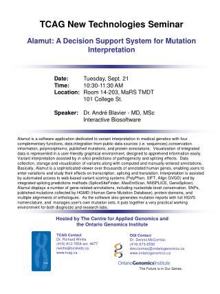 TCAG New Technologies Seminar Alamut: A Decision Support System for Mutation Interpretation