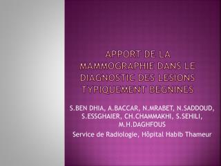 APPORT DE LA MAMMOGRAPHIE DANS LE DIAGNOSTIC DES LESIONS TYPIQUEMENT BEGNINES
