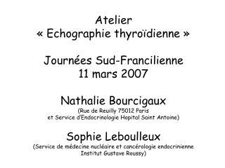 Bilan thyroïdien:  TSH= 2,4 µU/mL Echographie thyroïdienne : «Nodule lobaire gauche 14 mm» .