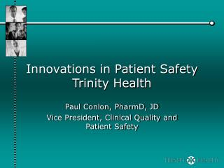 Innovations in Patient Safety Trinity Health