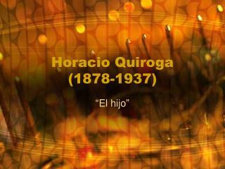Horacio Quiroga (1878-1937)