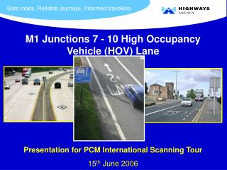 M1 Junctions 7 - 10 High Occupancy Vehicle (HOV) Lane
