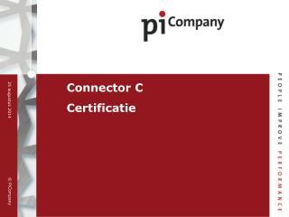 Connector C  Certificatie