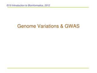 Genome Variations & GWAS