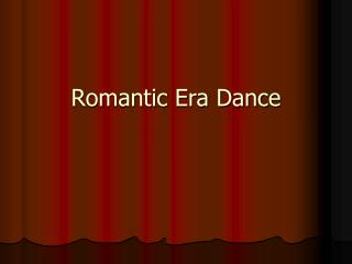 Romantic Era Dance