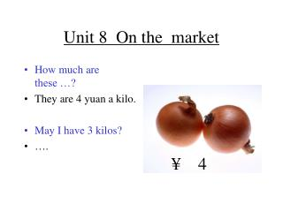 Unit 8  On the  market