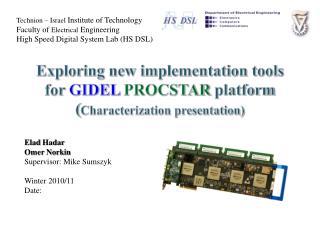 Elad Hadar Omer Norkin  Supervisor: Mike  Sumszyk Winter 2010/11 Date: